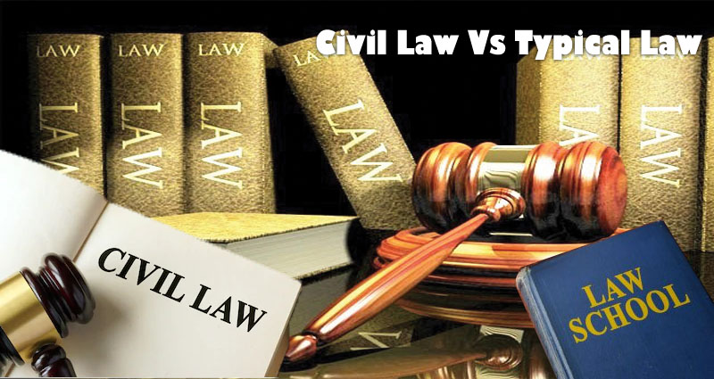 Civil Law Vs Typical Law